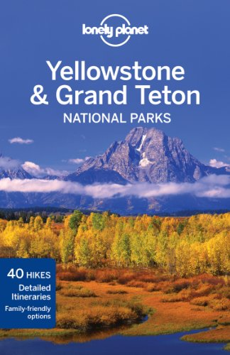 9781741794076: Lonely Planet Yellowstone & Grand Teton National Parks (Travel Guide)