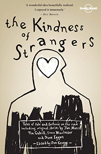 The Kindness of Strangers (Lonely Planet Travel: Waters, Alice, Stewart,