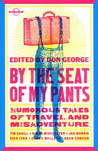 9781741795240: By the Seat of My Pants (Lonely Planet Travel Literature)