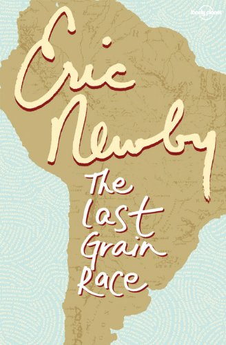 9781741795264: Lonely Planet The Last Grain Race (Travel Literature)