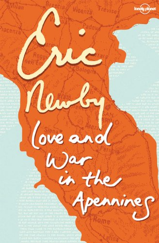 Love War in the Apennines (Travel Literature): Eric Newby
