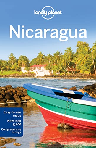 Lonely Planet Nicaragua (Travel Guide): Lonely Planet; Egerton, Alex; Benchwick, Greg