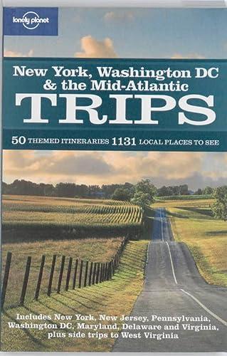 9781741797312: New York Washington DC & the Mid-Atlantic Trips (Regional Travel Guide)