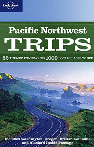 Pacific Northwest Trips (Regional Travel Guide): Danny Palmerlee, Mariella Krause, Bradley Mayhew