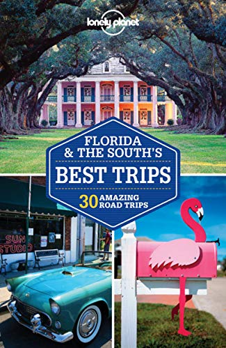 Lonely Planet Florida & the South's Best Trips (Travel Guide): Lonely Planet; Skolnick, ...