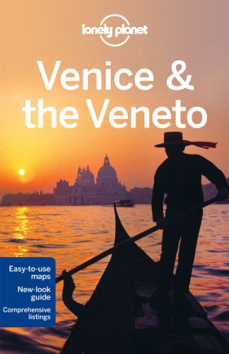 Lonely Planet Venice & The Veneto, 7th Edition (City Travel Guide)