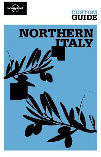 9781741798685: Northern Italy (Lonely Planet CUSTOM Guide)