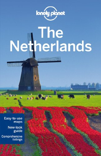 Lonely Planet The Netherlands (Travel Guide): Lonely Planet; Ver Berkmoes, Ryan; Zimmerman, Karla