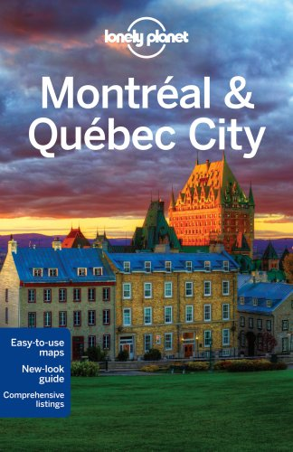 9781741799569: Lonely Planet Montreal & Quebec City (Travel Guide)