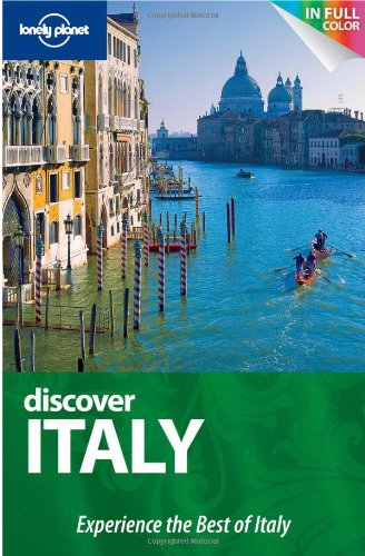 Lonely Planet Discover Italy (Full Color Country: Cristian Bonetto, Alison
