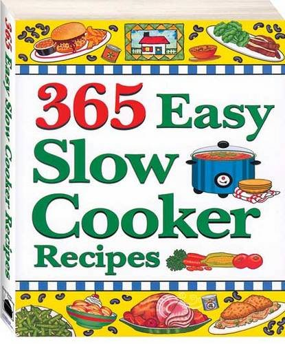 365 Easy Slow Cooker Recipes (365 Easy