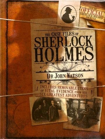 9781741833355: THE CASE FILES OF SHERLOCK HOLMES (by Dr John Watson, including removable items of vital evidence from his six greatest adventures)