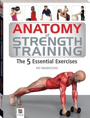 9781741835830: Anatomy of Strength Training The 5 Essential Exercises (The Anatomy Series)