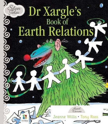 9781741842067: Dr. Xargle's Book of Earth Relations (Silver Tales Series)