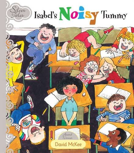 Isabel's Noisy Tummy: David Mckee