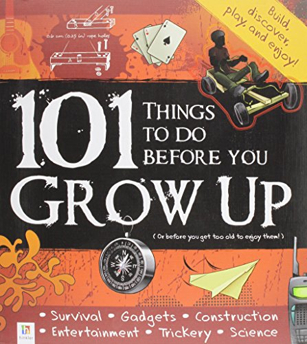 9781741845044: 101 Things To Do Before You Grow Up: (or before you get too old to enjoy them!) 2009