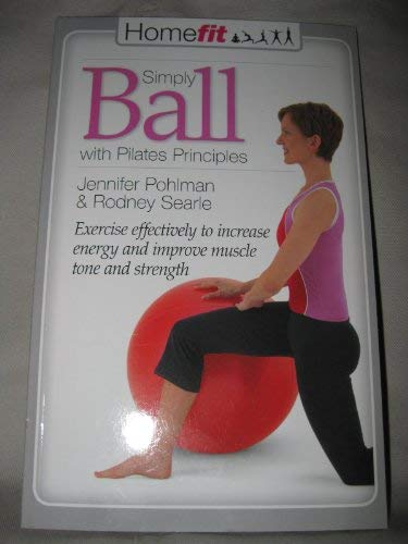9781741849387: Simply Ball with Pilates Principles (Homefit)