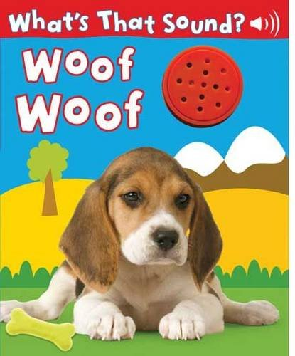 9781741852431: Woof Woof (What's That Sound Series)