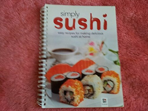 9781741852684: Simply Sushi Easy Recipes for Making Delicious Sushi At Home