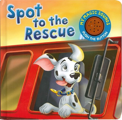 9781741858358: Spot to the Rescue