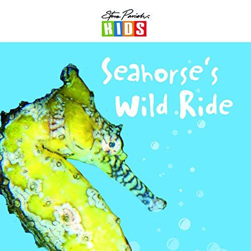 Seahorse's Wild Ride: Steve Parish