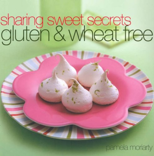 9781741960204: Sharing Sweet Secrets: Gluten and Wheat Free