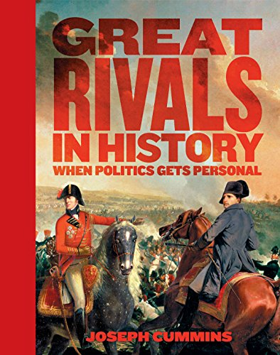 9781741960426: Great Rivals in History: When Politics Gets Personal