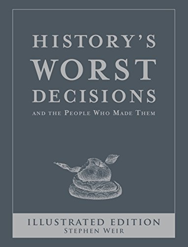 9781741960518: History's Worst Decisions and the People Who Made Them