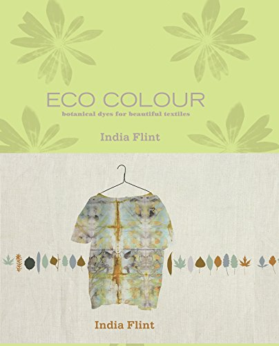 9781741960792: Eco Colour: Botanical Dyes for Beautiful Textiles: Environmentally Sustainable Dyes