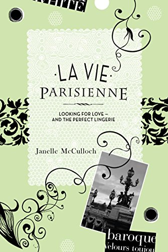 La Vie Parisienne: Looking for Love -: Janelle McCulloch