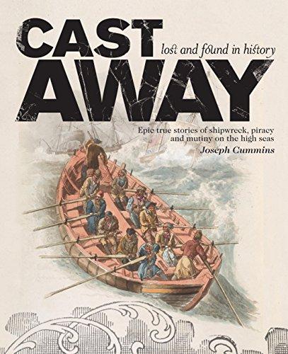 Cast Away: Epic true stories of shipwreck,: Joseph Cummins