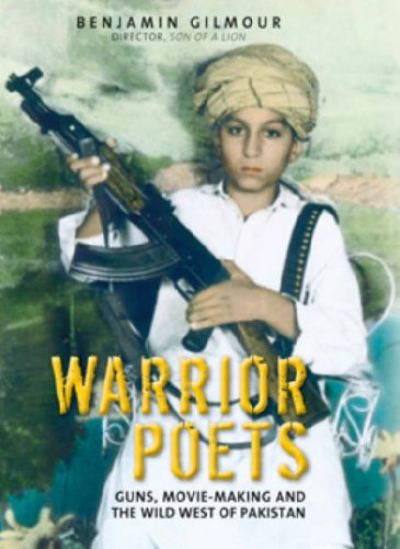 9781741962048: Warrior Poets: Guns, Movie-Making and the Wild West of Pakistan
