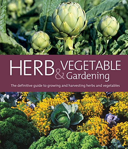 9781741962284: Herb & Vegetable Gardening: The Definitive Guide to Growing and Harvesting Herbs and Vegetables