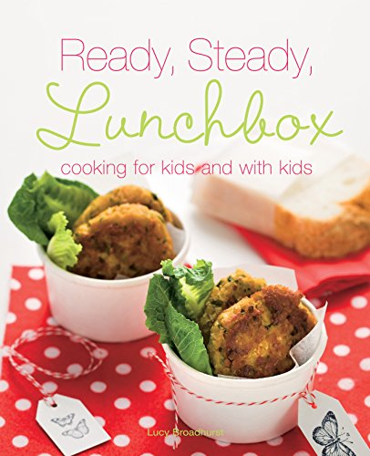 9781741962741: Ready, Steady, Lunchbox: Cooking for Kids and with Kids