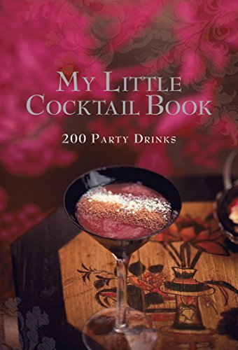 My Little Cocktail Book: 200 Party Drinks: Murdoch Books