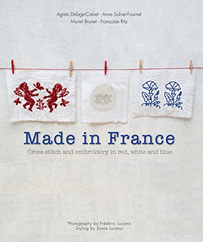 9781741963861: Made in France: Cross-stitch and Embroidery in Red, White and Blue