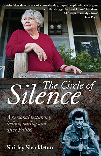 The Circle of Silence A Personal Testimony Before, During and After Balibo
