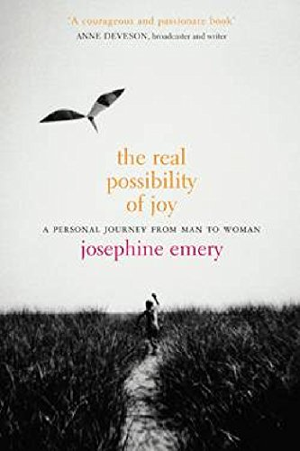 9781741966107: The Real Possibility of Joy: A Personal Journey from Man to Woman