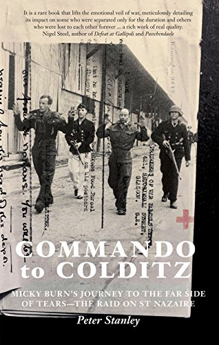 9781741966794: Commando to Colditz - Large Print: Micky Burn's Journey to the Far Side of Tears Remembering the Raid on St Nazaire