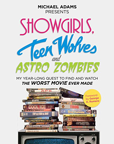 9781741967371: Showgirls, Teen Wolves, and Astro Zombies: A Film Critic's Year-Long Quest to Find the Worst Movie Ever Made