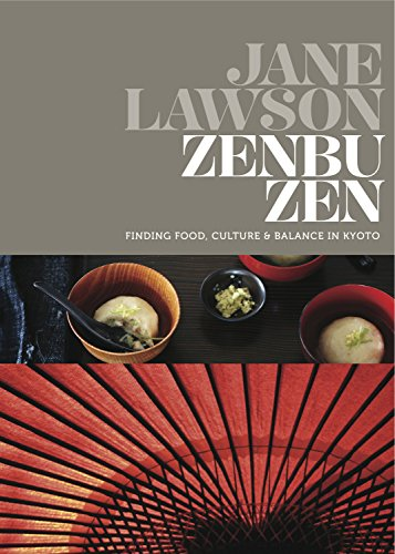 9781741968415: Zenbu Zen: Finding Food, Culture & Balance in Kyoto