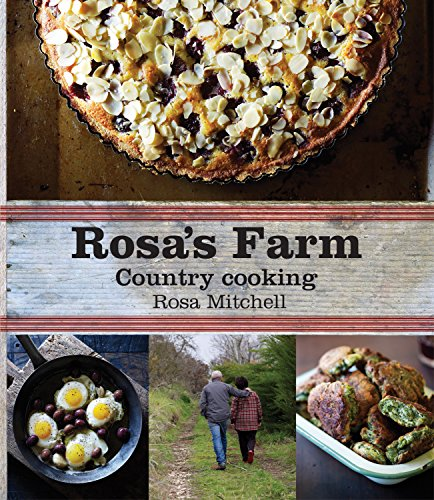 Rosa's Farm: Country Cooking: Mitchell, Rosa