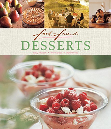 9781741969559: Desserts: Easy Recipes, Techniques, Ingredients (Food for Friends)