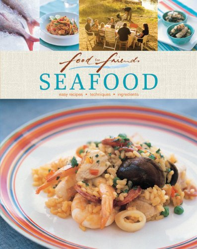 9781741969597: Seafood: Easy Recipes, Techniques, Ingredients (Food for Friends)