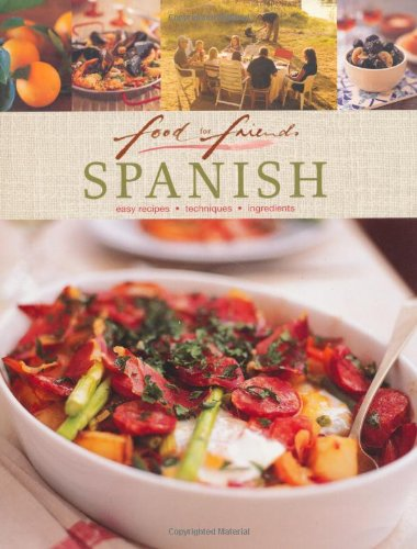 9781741969603: Spanish: Easy Recipes, Techniques, Ingredients (Food for Friends)