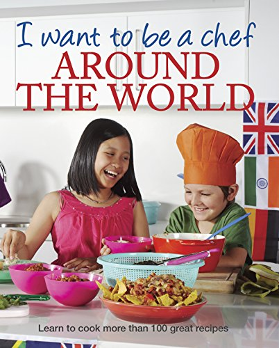 9781741969764: I Want to Be a Chef - Around the World
