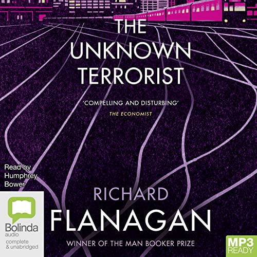 The Unknown Terrorist (MP3) (9781742017273) by Richard Flanagan