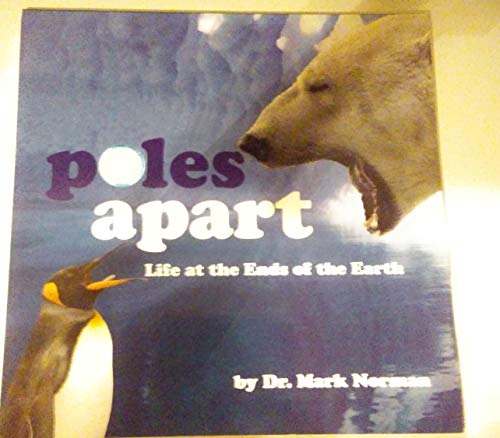 9781742031590: Poles Apart (life at the ends of the earth)