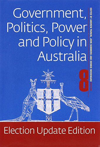 Government Politics Power and Policy in Australia: Parkin, Andrew; Summers,