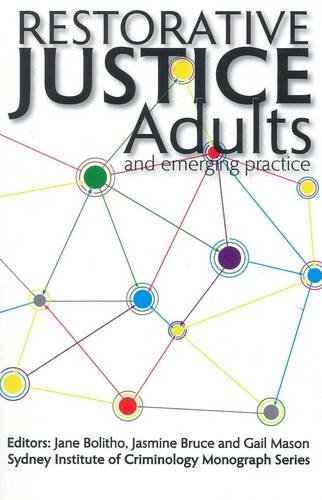 Restorative Justice: Adults and Emerging Practice (Sydney: Jane Bolitho